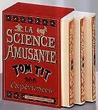 La science amusante - Tom Tit, 300 expériences - coffret de 3 volumes