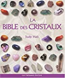 La Bible des cristaux - Guy Trédaniel Editions - 05/04/2004