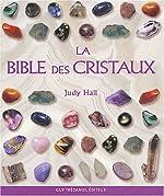 La Bible des cristaux de Judy Hall