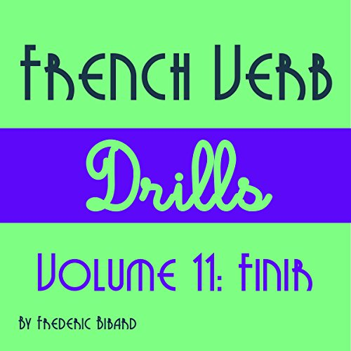 French Verb Drills Featuring the Verb Finir [French Edition]     French Verb Conjugation t. 11              De :                                                                                                                                 Frederic Bibard                               Lu par :                                                                                                                                 Frederic Bibard                      Durée : 1 h et 20 min     Pas de notations     Global 0,0