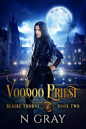 Voodoo Priest: A Dark Urban Fantasy (Blaire Thorne Book 2)