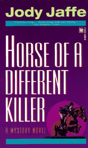 Horse of a Different Killer by Jody Jaffe (1996-07-31)