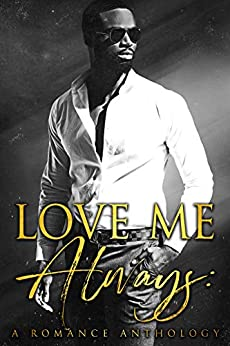 Love Me Always: A Romance Anthology by [Peyton  Banks, LeeSha  McCoy, L. Loren, Sade Rena, Ava Mallory, Barb  Shuler, Theresa Hodge, Tami Lund, ML Preston, Ally Vance, E.S. McMillan, Reina Torres, Amanda Faye, Meka James, Marie Long, Gwen Knight, Cara North, A.C. Nixon, Amabel Daniels]