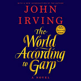 The World According to Garp     A Novel              Written by:                                                                                                                                 John Irving                               Narrated by:                                                                                                                                 MacLeod Andrews,                                                                                        John Irving                      Length: 20 hrs and 54 mins     5 ratings     Overall 5.0