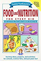 Food and Nutrition for Every Kid: Easy Activities That Make Learning Science Fun