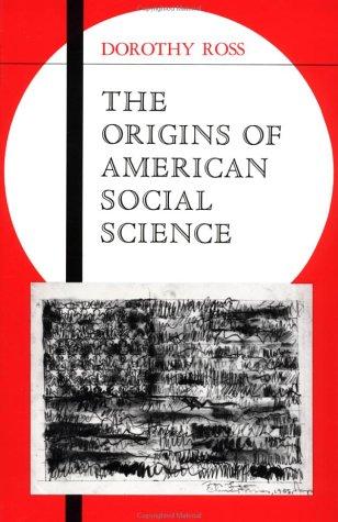 Origins of American Social Science (Ideas in Context)
