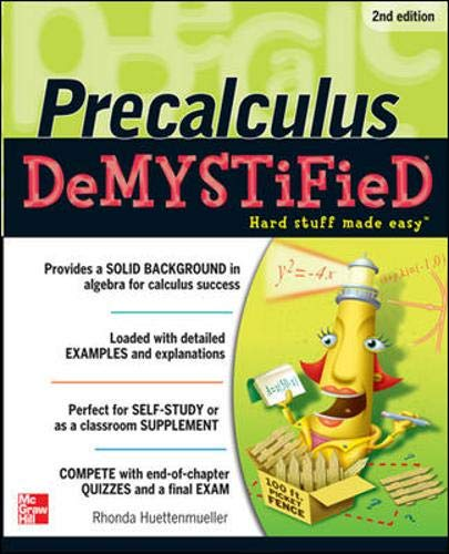 Compare Textbook Prices for Pre-calculus Demystified, Second Edition 2 Edition ISBN 8601419409808 by Huettenmueller, Rhonda