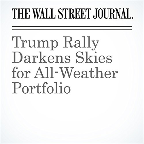 Trump Rally Darkens Skies for All-Weather Portfolio copertina