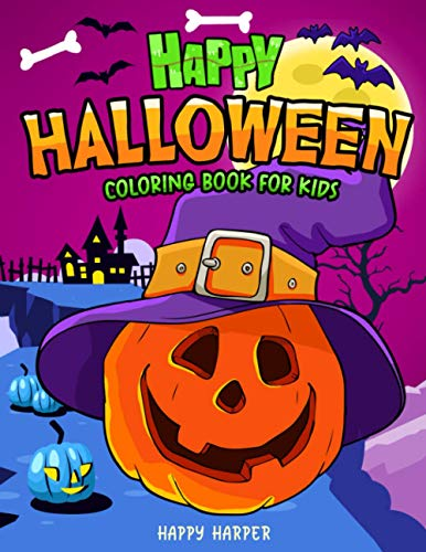 Happy Halloween Coloring Book For Kids: A Fun and Spooky Halloween Themed Children's Coloring Workbook For Kids & Toddlers Ages 2-4 4-8