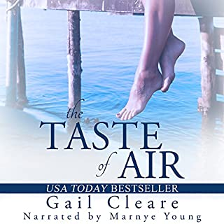 The Taste of Air                   By:                                                                                                                                 Gail Cleare                               Narrated by:                                                                                                                                 Marnye Young                      Length: 8 hrs and 30 mins     Not rated yet     Overall 0.0
