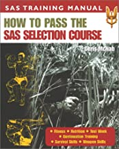 How to Pass the Sas Selection Course (SAS Training Manual)