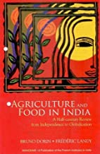 Agriculture and Food in India: A Half-Century Review from Independence to Globalization