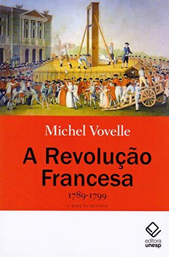 A Revolução Francesa 1789-1799 - 2ª edição: 1789-1799