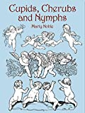 Cupids, Cherubs and Nymphs (Dover Pictorial Archive)