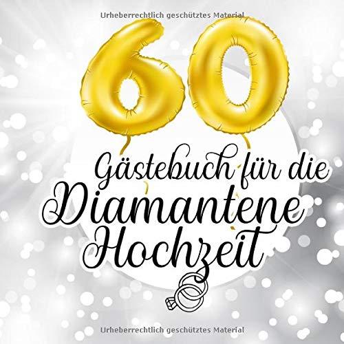 Gästebuch für die Diamantene Hochzeit: Farbiges Gästebuch und Erinnerungsalbum zur Diamanthochzeit und als Geschenk zum 60. Hochzeitstag