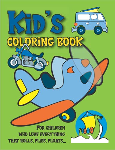 Kid's coloring book: This little book is designed for little children who like to draw everything that rolls, flies, floats… from 4 to 7 years | 8,5 x 11 inches | 54 pages 26 drawings.