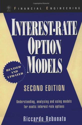Interest-Rate Option Models: Understanding, Analysing and Using Models for Exotic Interest-Rate Options (Wiley Series in Financial Engineering)
