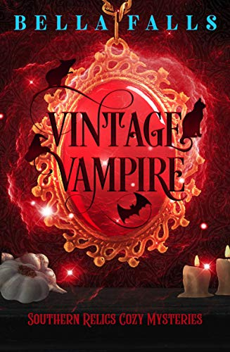 Vintage Vampire (Southern Relics Cozy Mysteries Book 4) by [Bella Falls]