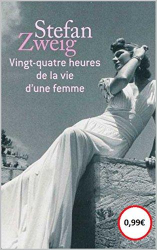 Ebook Vingt Quatre Heures De La Vie Dune Femme By Stefan Zweig