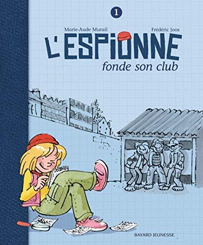 L'espionne fonde son club, L'espionne T. 1