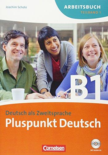 Pluspunkt Deutsch - Ausgabe 2009: B1: Teilband 1 - Arbeitsbuch mit Lösungen und CD