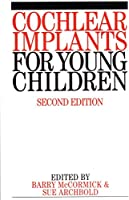 Cochlear Implants for Young Children: The Nottingham Approach to Assessment and Habilitation (Exc Business And Economy (Whurr))