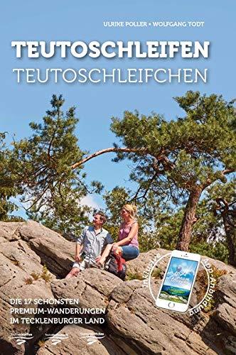 Teutoschleifen & Teutoschleifchen: 17 Premium-Rundwanderungen im Tecklenburger Land mit App-Anbindung, GPS-Daten und Geo-Caching