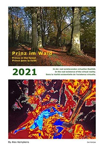 Prinz im Wald: In der real existierenden virtuellen Realität.