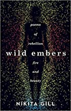 [By Nikita Gill ] Wild Embers: Poems of Rebellion, Fire and Beauty (Paperback)【2018】by Nikita Gill (Author) (Paperback)