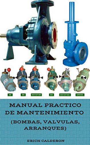 Manual Practico de Mantenimiento (Bombas, Válvulas y Arranques)