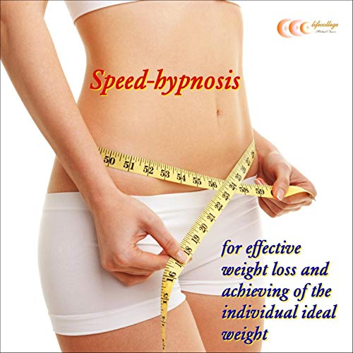 Speed-Hypnosis for Effective Weight Loss and Achieving of the Individual Ideal Weight audiobook cover art