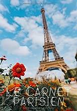 Le carnet Parisien: Cahier d'écriture vintage pour Parisiens et amoureux de Paris - souvenirs de voyage   100 pages Format 7*10 pouces.Idéal pour cadeau, style rétro (French Edition)