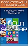 Inside Windows 10 - A Buying Guide: Introduction to the Windows 10 (English Edition)