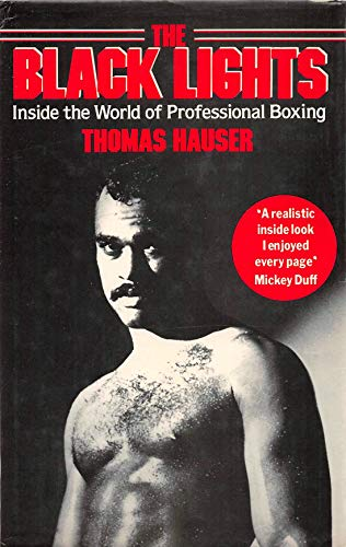 THE BLACK LIGHTS : Inside the World of Professional Boxing (English Edition)