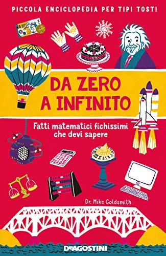 Da zero a infinito: Fatti matematici fighissimi che devi sapere