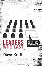 Leaders Who Last by Dave Kraft (2010-02-03)