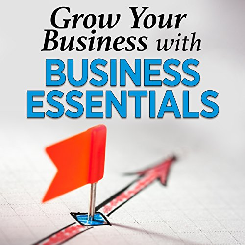 Grow Your Business with Business Essentials cover art