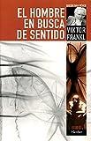 El hombre en busca de sentido (Spanish Edition)
