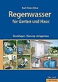 Regenwasser für Garten und Haus: Grundlagen,...