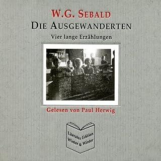 Die Ausgewanderten                   Autor:                                                                                                                                 W. G. Sebald                               Sprecher:                                                                                                                                 Paul Herwig                      Spieldauer: 7 Std. und 22 Min.     40 Bewertungen     Gesamt 4,3