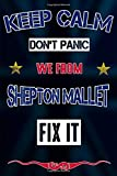 Keep Calm don't panic we from Shepton Mallet fix it: Notebook   Journal   Diary   Lined page