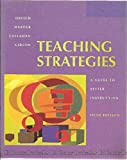 Teaching Strategies: A Guide to Better Instruction