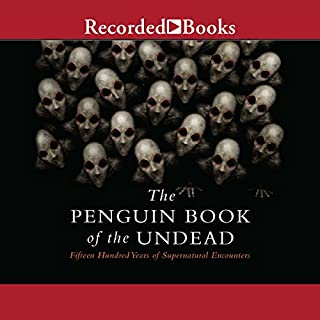 The Penguin Book of the Undead     Fifteen Hundred Years of Supernatural Encounters              By:                                                                                                                                 Scott G. Bruce                               Narrated by:                                                                                                                                 T. Ryder Smith                      Length: 8 hrs and 59 mins     11 ratings     Overall 3.0