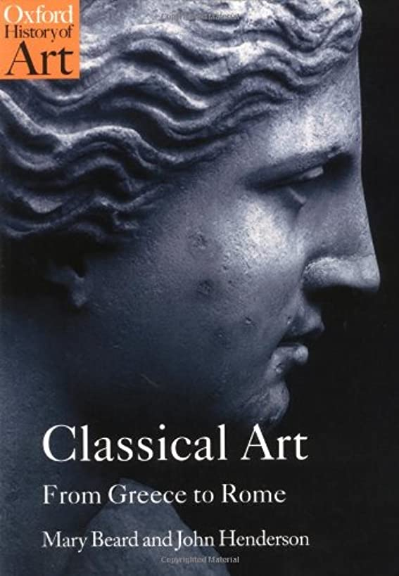 Classical Art: From Greece to Rome (Oxford History of Art)