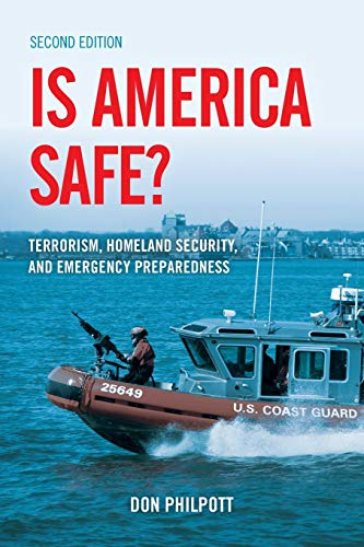 Is America Safe? Second Edition: Terrorism, Homeland Security, and Emergency Preparedness