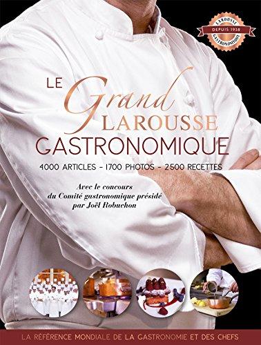 Le grand Larousse gastronomique (Larousse de... Cuisine)