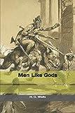 Men Like Gods...