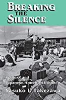 Breaking the Silence: Redress and Japanese American Ethnicity (Anthropology of Contemporary Issues)