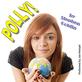 Polly!                   By:                                                                                                                                 Stephen Goldin                               Narrated by:                                                                                                                                 Joe Hempel                      Length: 3 hrs and 46 mins     29 ratings     Overall 4.0