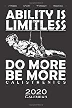 """Calisthenics """"Ability is Limitless"""" Calendar 2020: Annual Calendar for fitness enthusiasts, who love the street workout sport around self-weight exercises"""